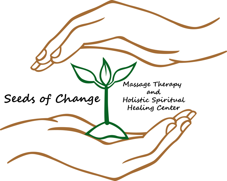 Seeds of Change - Massage Therapy and Holistic Spiritual Healing Center