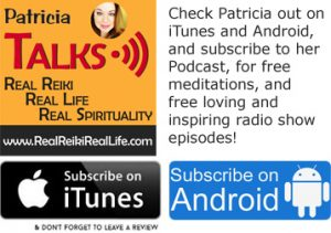 Subsribe to our podcast - Real Reiki, Real Life, Real Spirituality